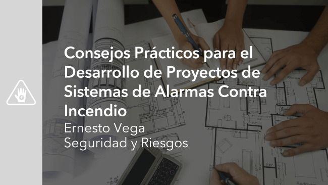 Consejos Prácticos para el Desarrollo de Proyectos de Sistemas de Alarmas Contra Incendio
