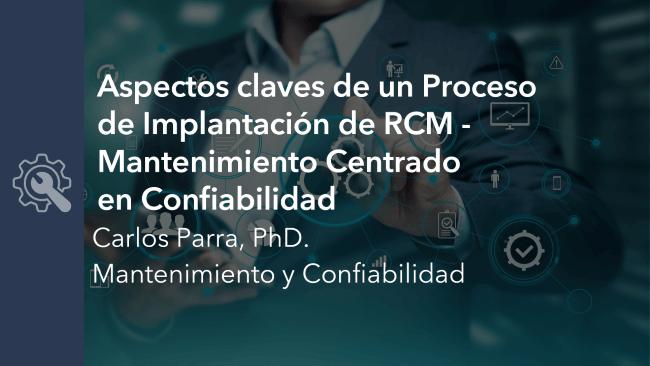 Aspectos claves de un Proceso de Implantación de RCM – Mantenimiento Centrado en Confiabilidad