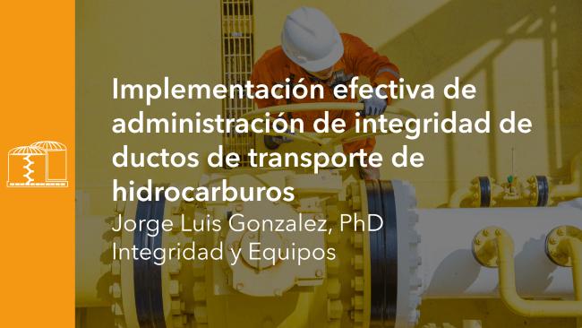 Implementación efectiva de administración de integridad de ductos de transporte de hidrocarburos