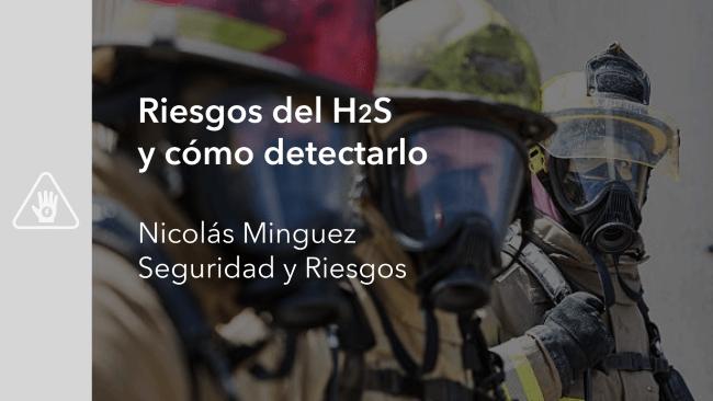 Riesgos del H2S y cómo detectarlo