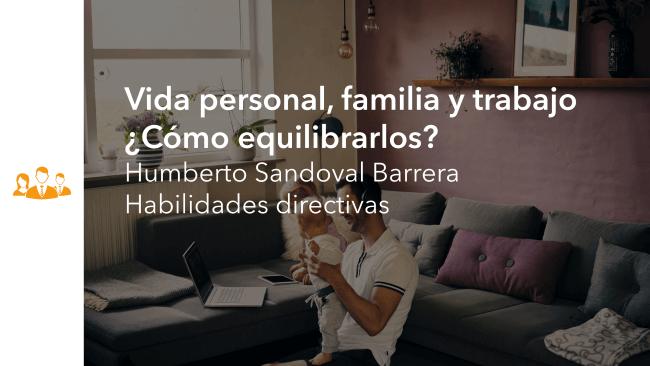Vida personal, familia y trabajo ¿Cómo equilibrarlos?