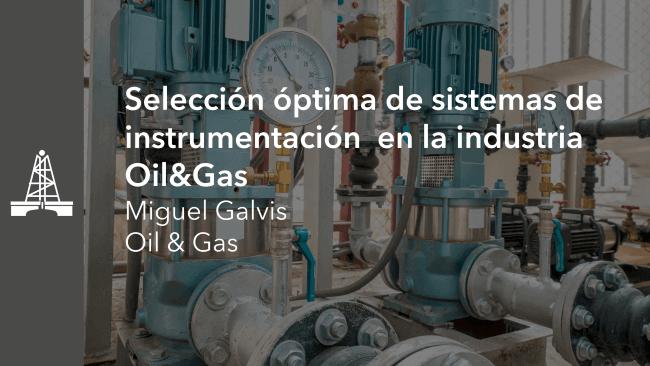 Selección óptima de sistemas de instrumentación en la industria Oil&Gas